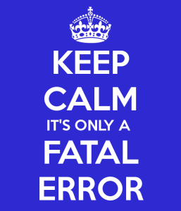 keep-calm-its-only-a-fatal-error